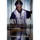 I Was Born This Way by Archbishop Carl Bean - Hardcover FIRST EDITION