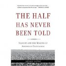 The Half Has Never Been Told by Edward E. Baptist - Paperback History