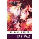 The Bone Whistle by Eva Swan - Paperback Supernatural Fiction