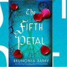 The Fifth Petal : A Novel by Brunonia Barry - Hardcover Fiction