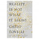 Reality Is Not What It Seems by Carlo Rovelli - Hardcover Science Nonfiction