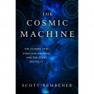 The Cosmic Machine by Scott Bembenek - Paperback Science Nonfiction