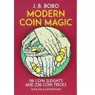 Modern Coin Magic : 116 Coin Sleights and 236 Coin Tricks by J. B. Bobo