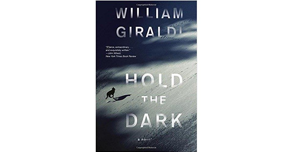 Hold the Dark : A Novel by William Giraldi - Paperback
