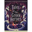 Tales of the Greek Heroes (Puffin Classics) by Roger Lancelyn Green - Paperback