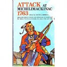 Attack at Michilimackinac 1763 by David A. Armour, editor - Paperback