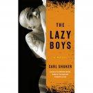 The Lazy Boys : A Novel by Carl Shuker - Paperback Fiction