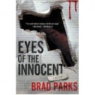 Eyes of the Innocent : A Mystery by Brad Parks - Hardcover Fiction