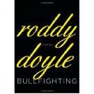 Bullfighting : Stories by Roddy Doyle - Hardcover Literature