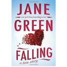 Falling : A Love Story by Jane Green - Hardcover Literary Fiction