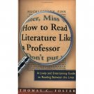 How to Read Literature Like a Professor by Thomas C. Foster - Paperback USED