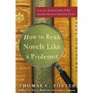 How to Read Novels Like a Professor by Thomas C Foster - Paperback