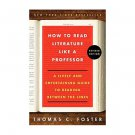 How to Read Literature Like a Professor by Thomas C Foster - Paperback Revised