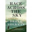Race Across the Sky : A Novel by Derek Sherman - Paperback