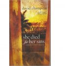 She Died for Her Sins : A Bomber Hanson Mystery by David Champion - Paperback