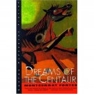 Dreams of the Centaur by Montserrat Fontes - Paperback USED Literature