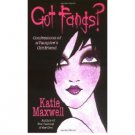 Got Fangs? Confessions of a Vampire's Girlfriend by Katie Maxwell - Paperback