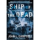 Ship of the Dead : An Omega Days Novel by John L. Campbell - Paperback