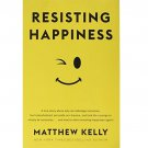 Resisting Happiness by Matthew Kelly - Paperback