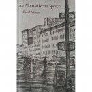 An Alternative to Speech by David Lehman - Trade Paperback