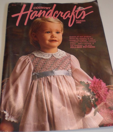 """Country HandCrafts, """"Fashion 1985""""/PATTERNS/Crochet/Knitting/CrossStitch/Sewing/Soaps/Quilts"""