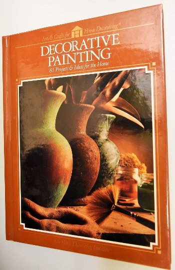 DECORATIVE PAINTING 81 Projects&Ideas, Home, 1994, Hardbound, Cy DeCosse