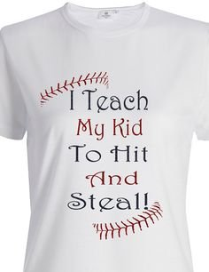 BASEBALL TEE- I TEACH MY KIT TO HIT AND STEAL-ADULT SMALL