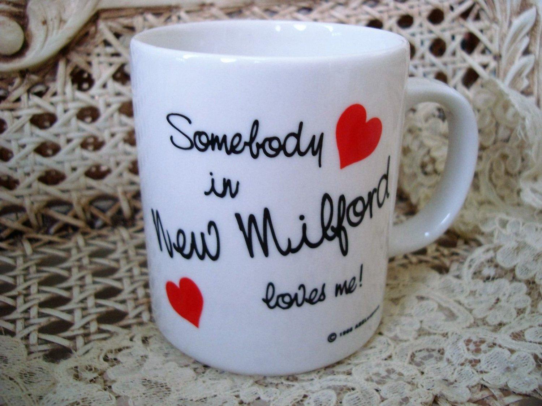 SOMEBODY IN NEW MILFORD LOVES ME CERAMIC MUG ***NEW*** SO CUTE
