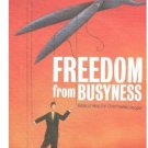 Freedom from Busyness: A Biblical Remedy for Busyness