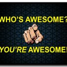You Are Awesome Motivational Inspirational Quotes Art Poster 32x24