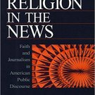 Ebook 978-0761916772 Religion in the News: Faith and Journalism in American Public Discourse