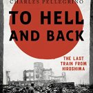 Ebook 978-1442250581 To Hell and Back: The Last Train from Hiroshima (Asia/Pacific/Perspectives)