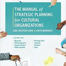 Ebook 978-1538101315 The Manual of Strategic Planning for Cultural Organizations: A Guide for Mus