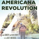 Ebook 978-1442269408 The Americana Revolution: From Country and Blues Roots to the Avett Brothers