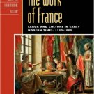 Ebook 978-0742533998 The Work of France: Labor and Culture in Early Modern Times, 1350-1800 (Crit