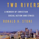 Ebook 978-1442250048 Between Two Rivers: A Memoir of Christian Social Action and Ethics