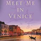 Ebook Meet Me in Venice: A Chinese Immigrant's Journey from the Far East to the Faraway West