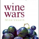 Ebook Wine Wars: The Curse of the Blue Nun, the Miracle of Two Buck Chuck, and the Revenge of the