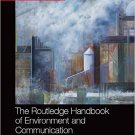 Ebook 978-0415704359 The Routledge Handbook of Environment and Communication