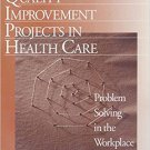 Ebook 978-0761911661 Quality Improvement Projects in Health Care: Problem Solving in the Workplac