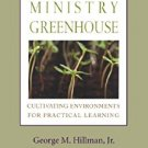 Ebook 978-1566993609 Ministry Greenhouse: Cultivating Environments for Practical Learning