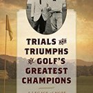 Ebook 978-1442261181 Trials and Triumphs of Golf's Greatest Champions: A Legacy of Hope