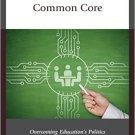 Ebook 978-1475823233 Common Sense about Common Core: Overcoming Education's Politics