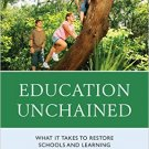 Ebook 978-1475822441 Education Unchained: What it takes to Restore Schools and Learning