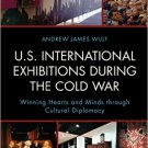 Ebook 978-1442246423 U.S. International Exhibitions during the Cold War: Winning Hearts and Minds