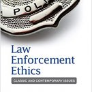 Ebook 978-1452258171 Law Enforcement Ethics: Classic and Contemporary Issues