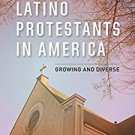 Ebook 978-1442256545 Latino Protestants in America: Growing and Diverse
