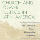 Ebook 978-0742555051 The Catholic Church and Power Politics in Latin America: The Dominican Case