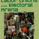 Ebook 978-0847688654 American Labor Unions in the Electoral Arena (People, Passions, and Power: S