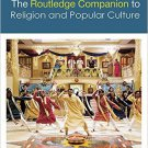 Ebook 978-0415638661 The Routledge Companion to Religion and Popular Culture (Routledge Religion